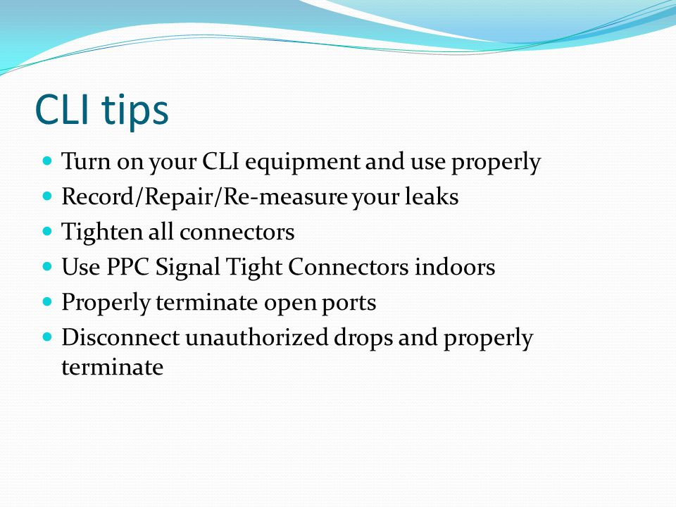 CLI tips Turn on your CLI equipment and use properly