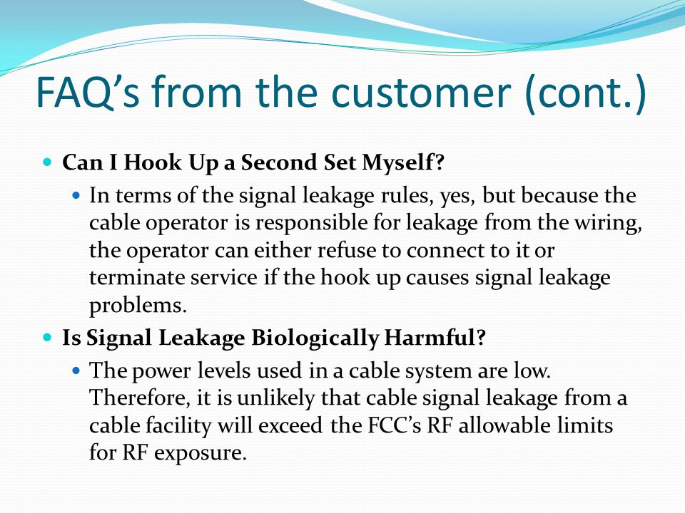 FAQ's from the customer (cont.)