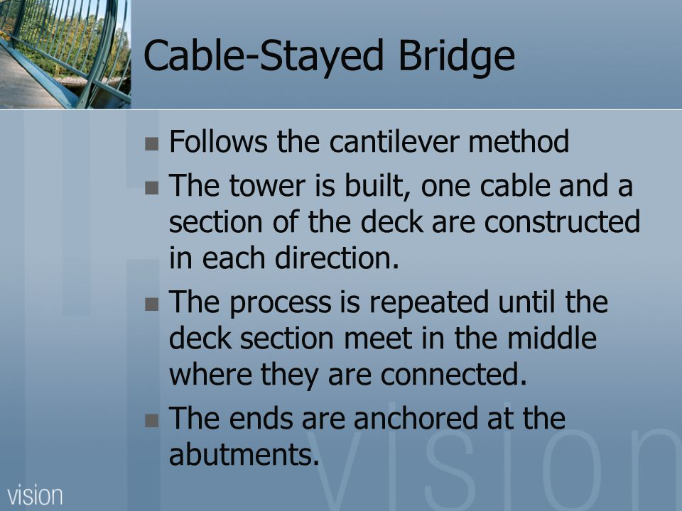 Cable-Stayed Bridge Follows the cantilever method