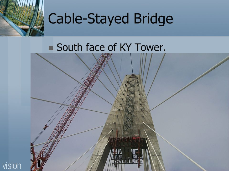 Cable-Stayed Bridge South face of KY Tower.