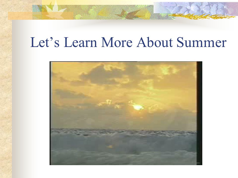 Let's Learn More About Summer