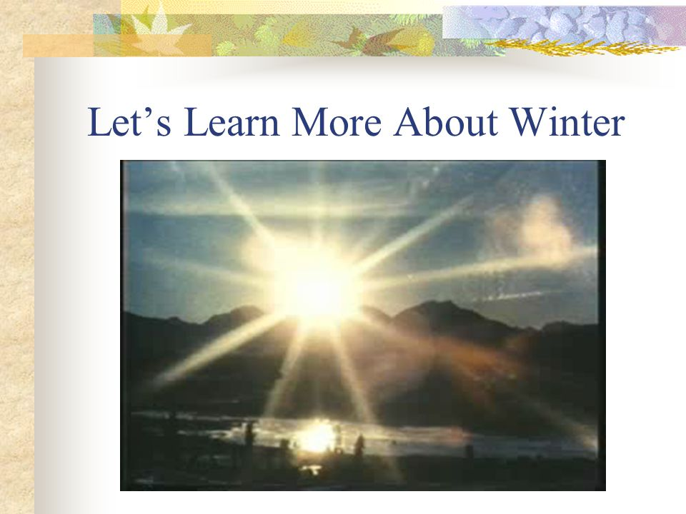 Let's Learn More About Winter