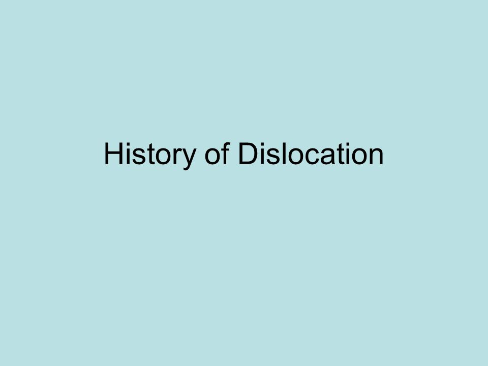 History of Dislocation