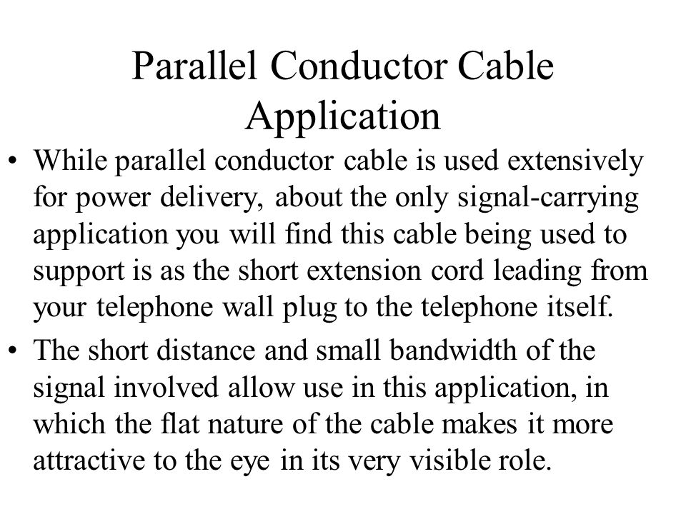 Parallel Conductor Cable Application