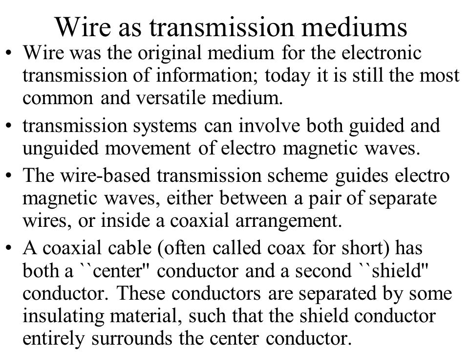 Wire as transmission mediums