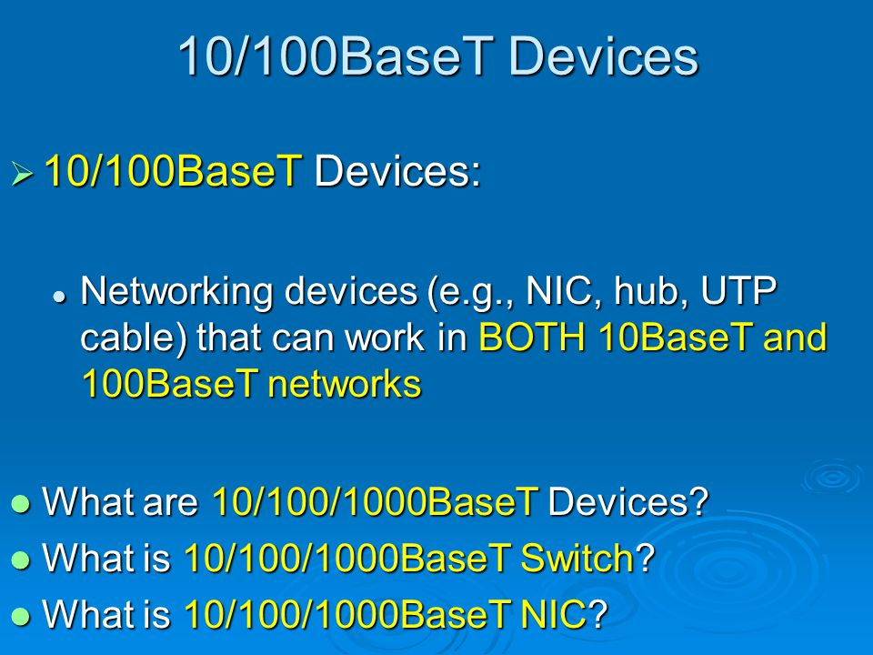 10/100BaseT Devices 10/100BaseT Devices: