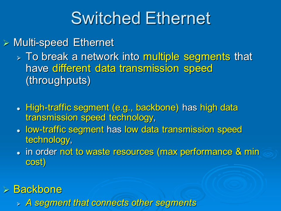 Switched Ethernet Multi-speed Ethernet