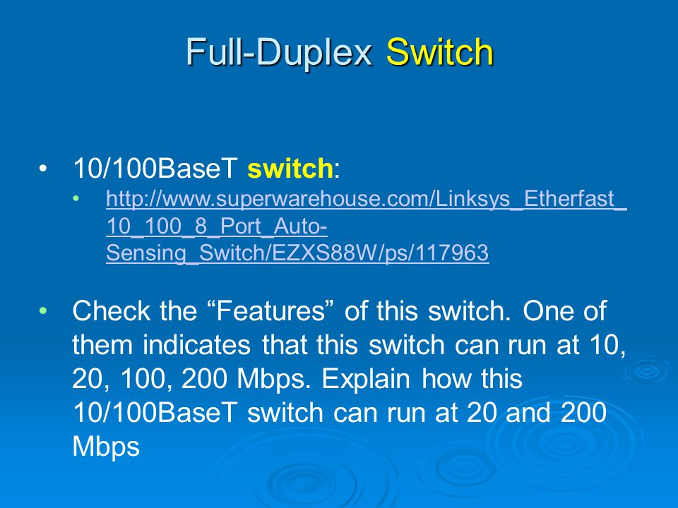 Full-Duplex Switch 10/100BaseT switch: