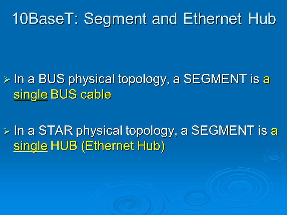 10BaseT: Segment and Ethernet Hub