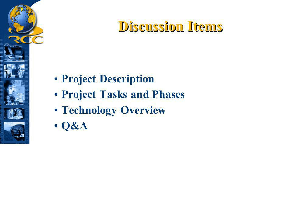 Discussion Items Project Description Project Tasks and Phases