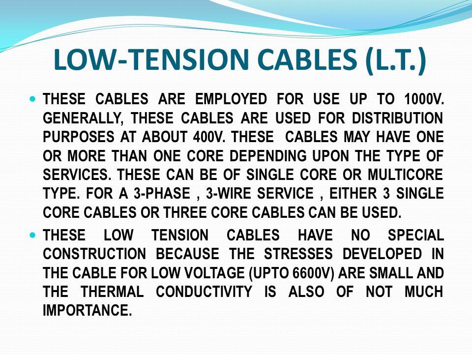 LOW-TENSION CABLES (L.T.)