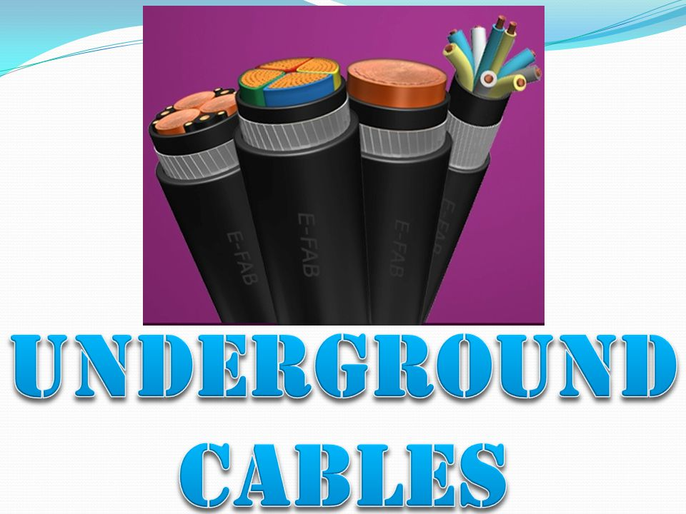 UNDERGROUND CABLES
