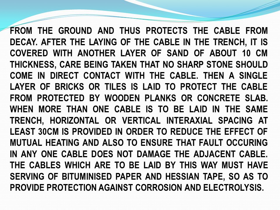 FROM THE GROUND AND THUS PROTECTS THE CABLE FROM DECAY