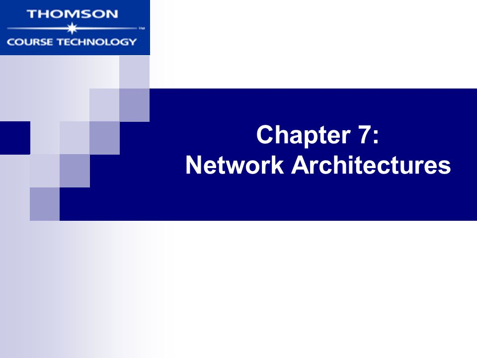 Chapter 7: Network Architectures