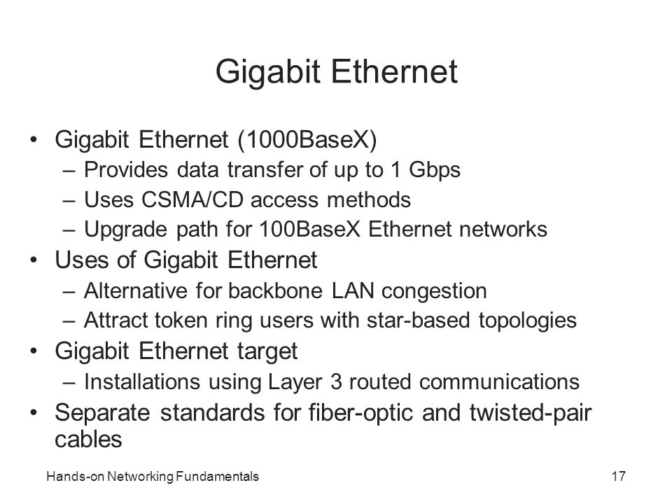Gigabit Ethernet Gigabit Ethernet (1000BaseX) Uses of Gigabit Ethernet