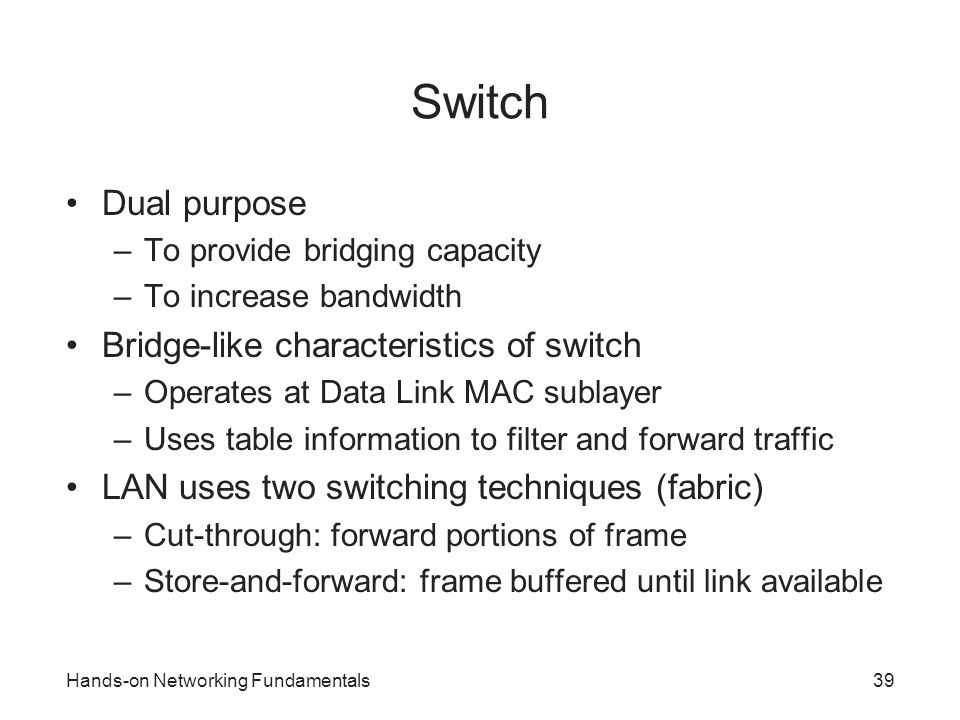 Switch Dual purpose Bridge-like characteristics of switch