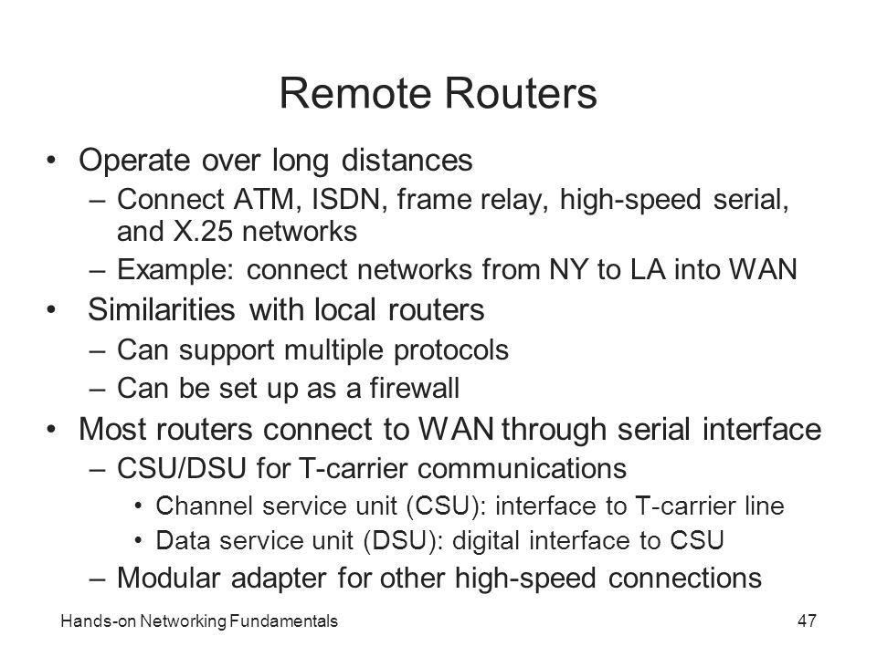 Remote Routers Operate over long distances