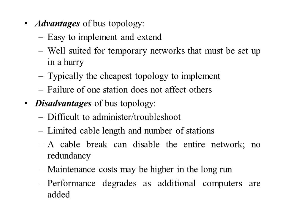 Advantages of bus topology: