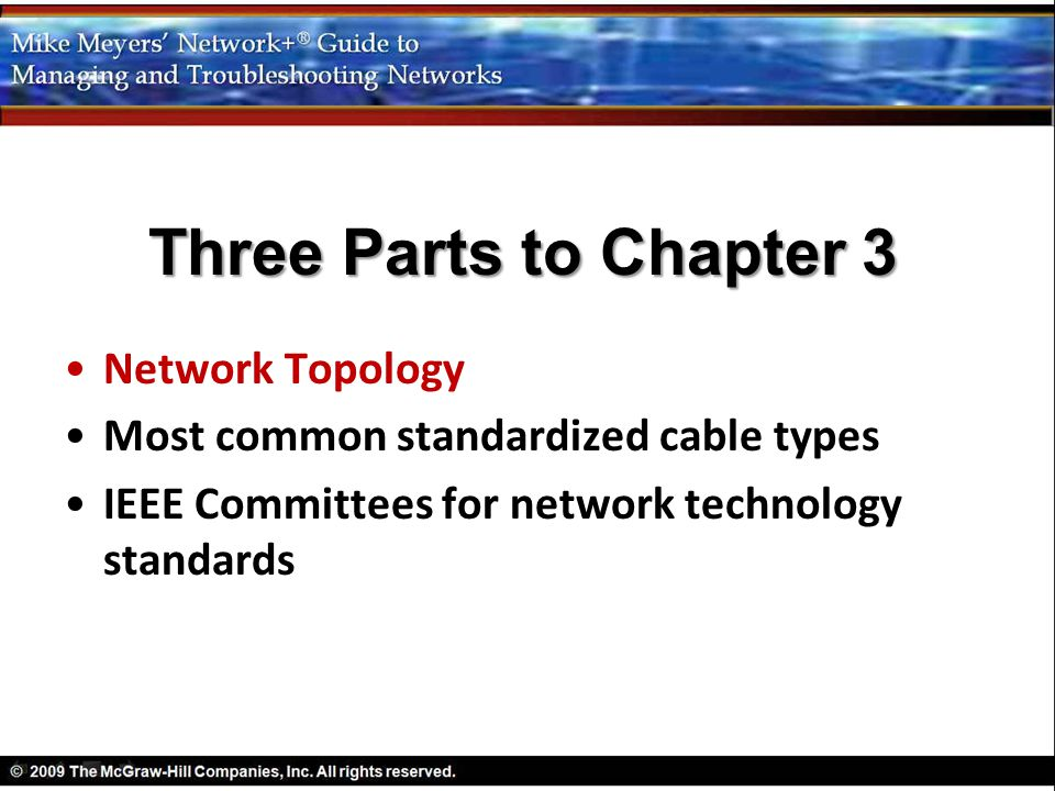 Three Parts to Chapter 3 Network Topology