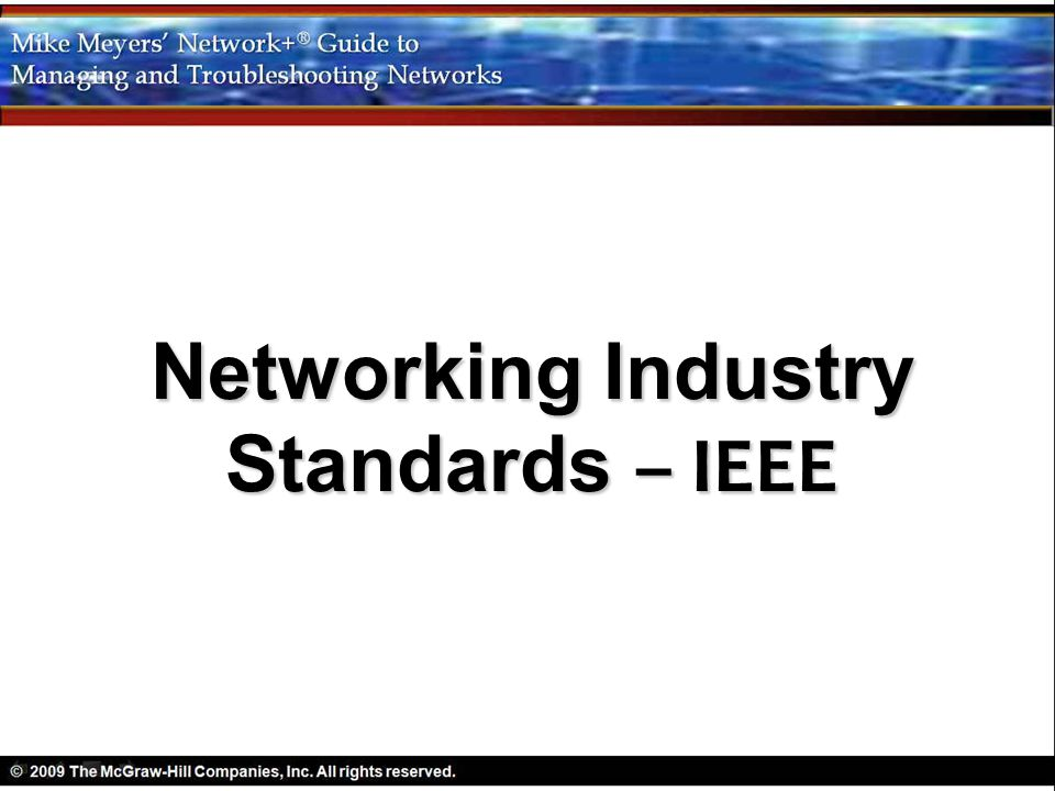 Networking Industry Standards – IEEE