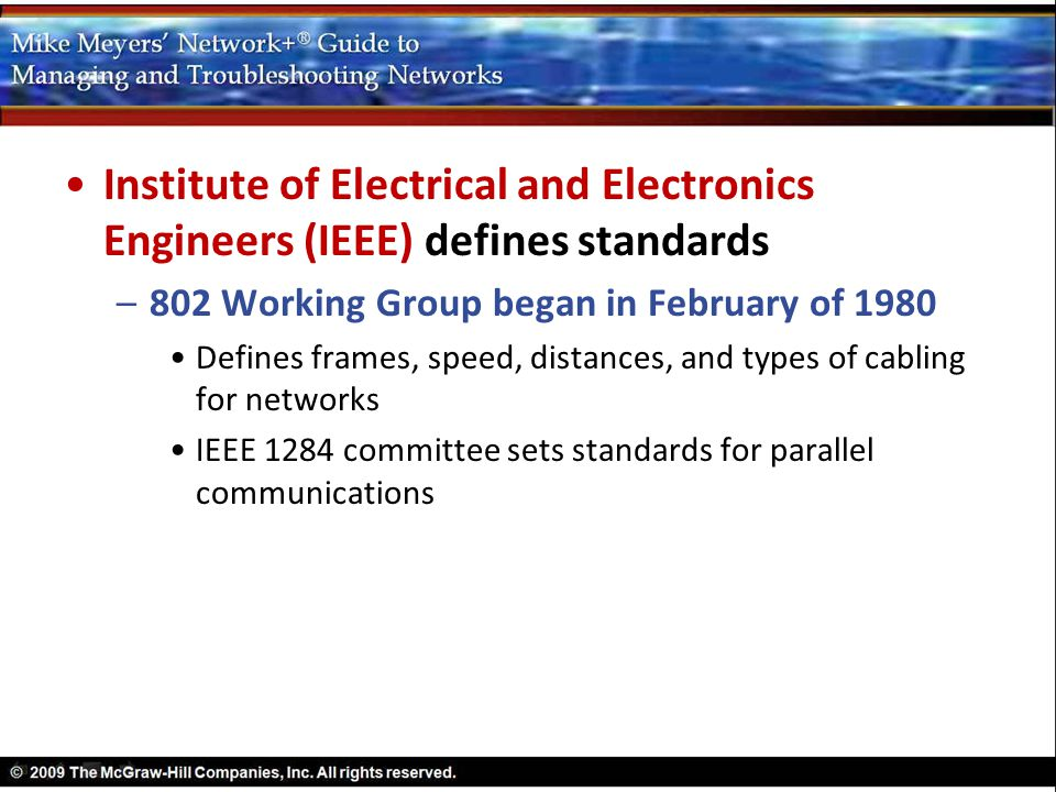 Institute of Electrical and Electronics Engineers (IEEE) defines standards
