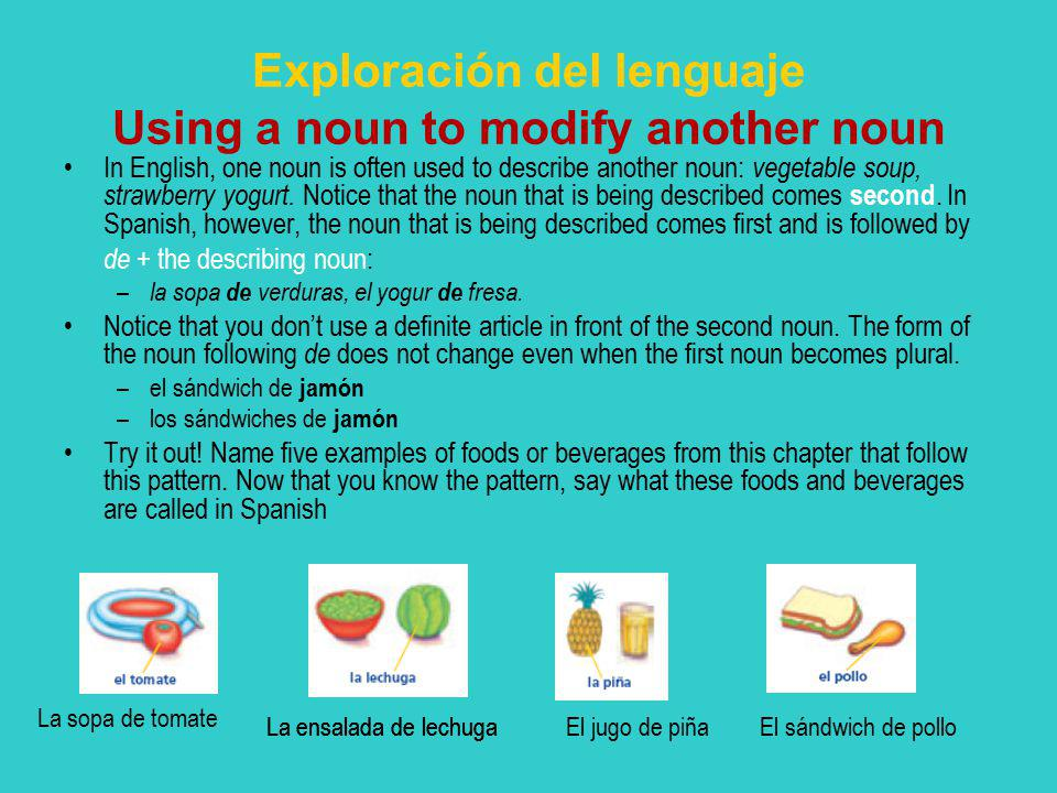 Exploración del lenguaje Using a noun to modify another noun