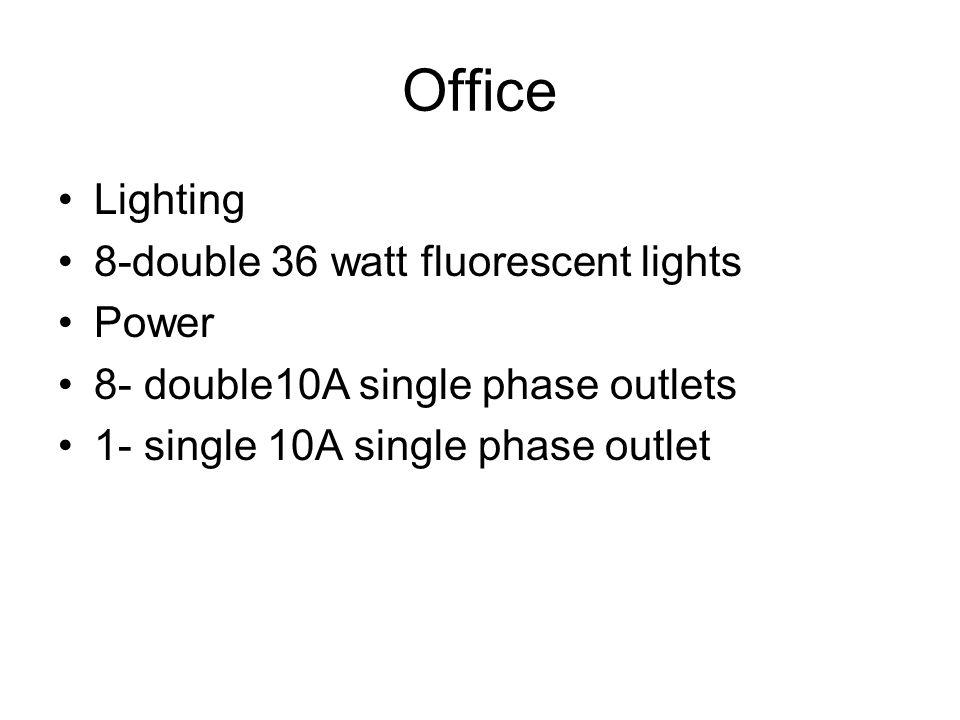 Office Lighting 8-double 36 watt fluorescent lights Power