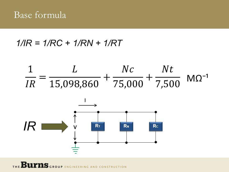 IR Base formula 1 𝐼𝑅 = 𝐿 15,098,860 + 𝑁𝑐 75,000 + 𝑁𝑡 7,500 MΩ⁻¹