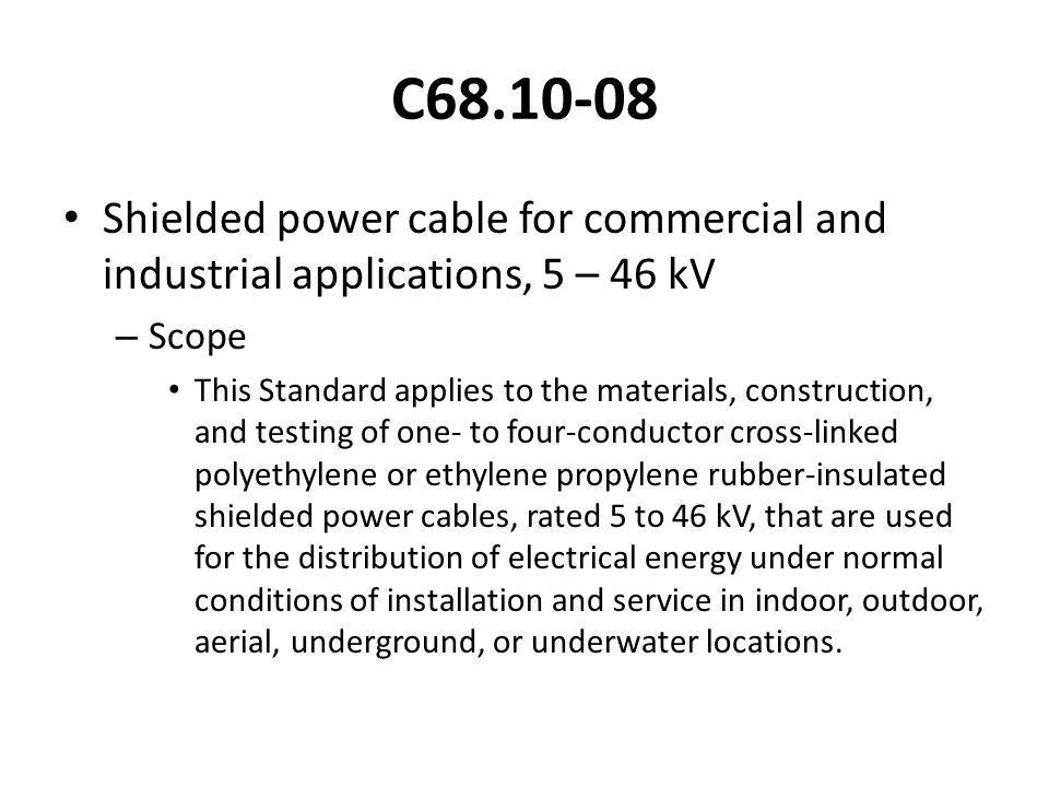 C68.10-08 Shielded power cable for commercial and industrial applications, 5 – 46 kV. Scope.