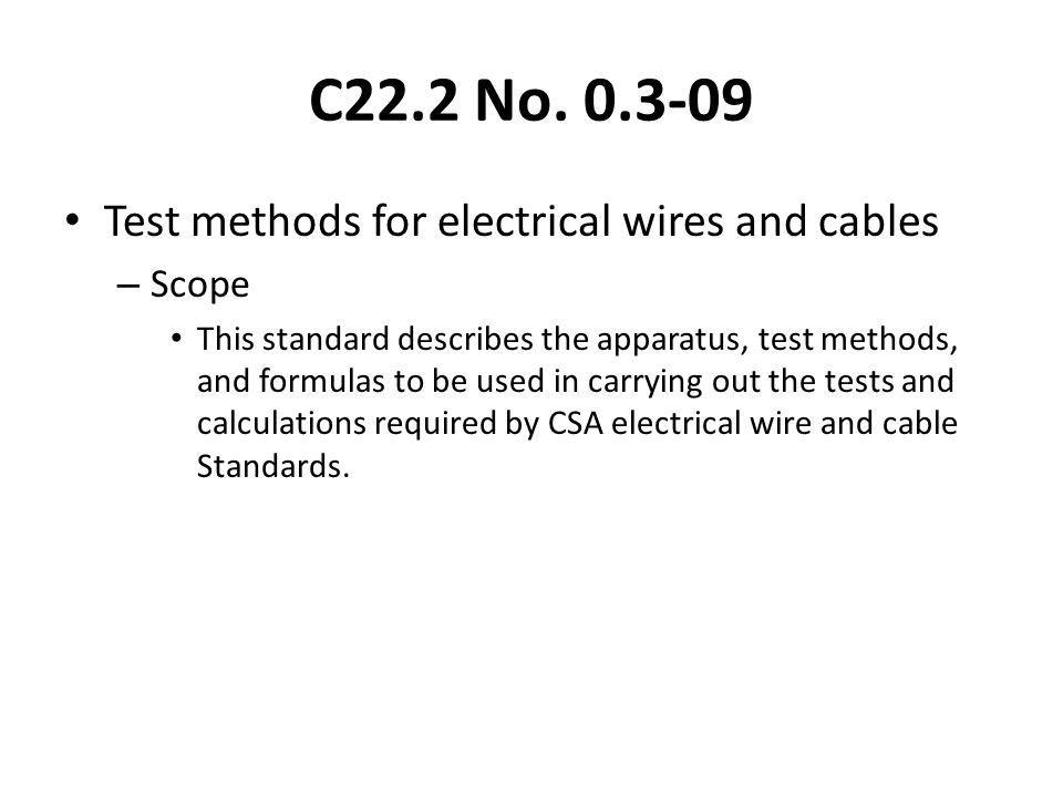 C22.2 No. 0.3-09 Test methods for electrical wires and cables Scope