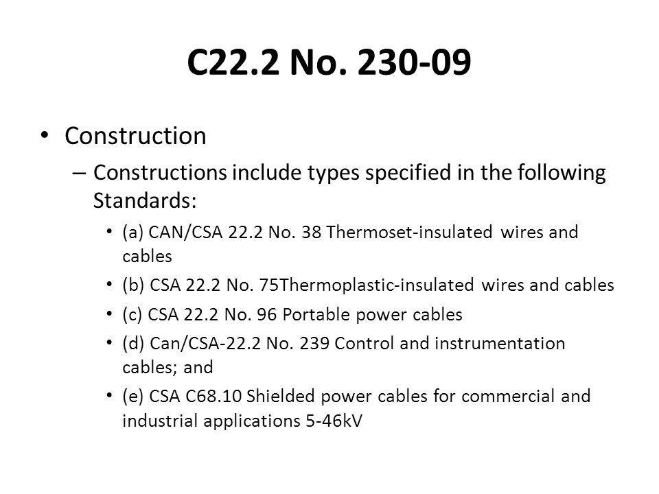 C22.2 No Construction. Constructions include types specified in the following Standards: