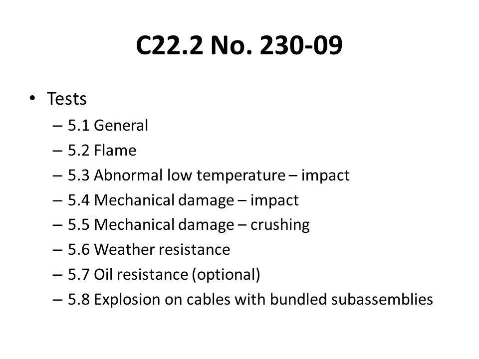 C22.2 No. 230-09 Tests 5.1 General 5.2 Flame