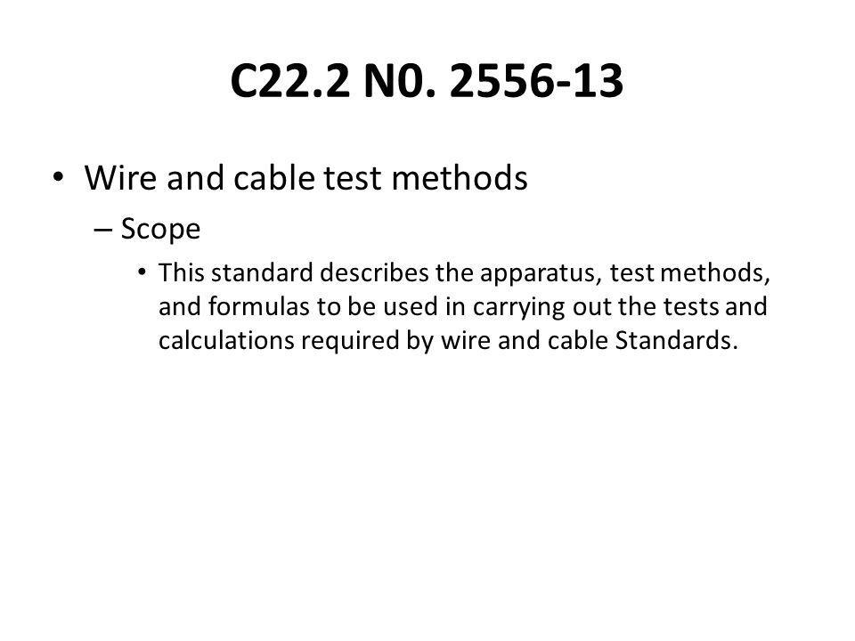 C22.2 N0. 2556-13 Wire and cable test methods Scope