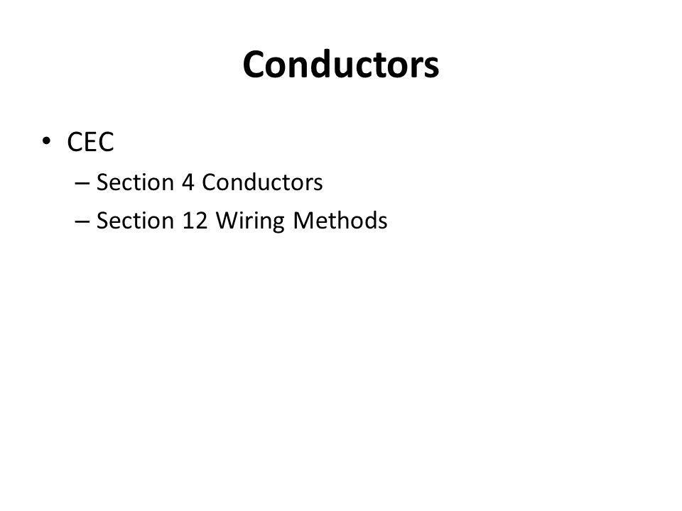 Conductors CEC Section 4 Conductors Section 12 Wiring Methods