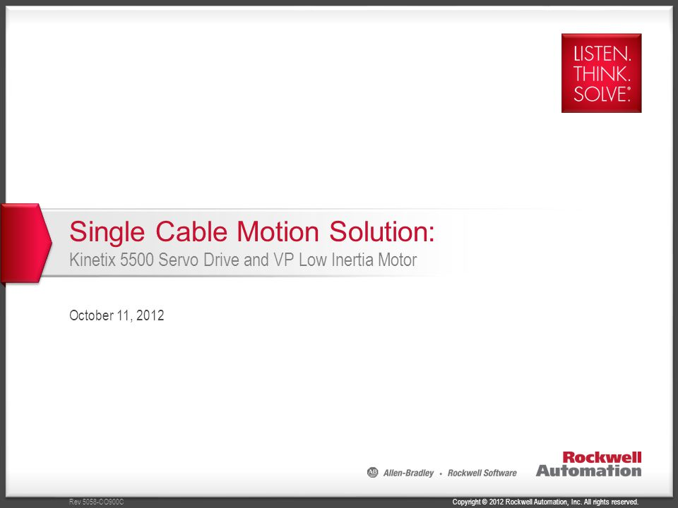 Single Cable Motion Solution: