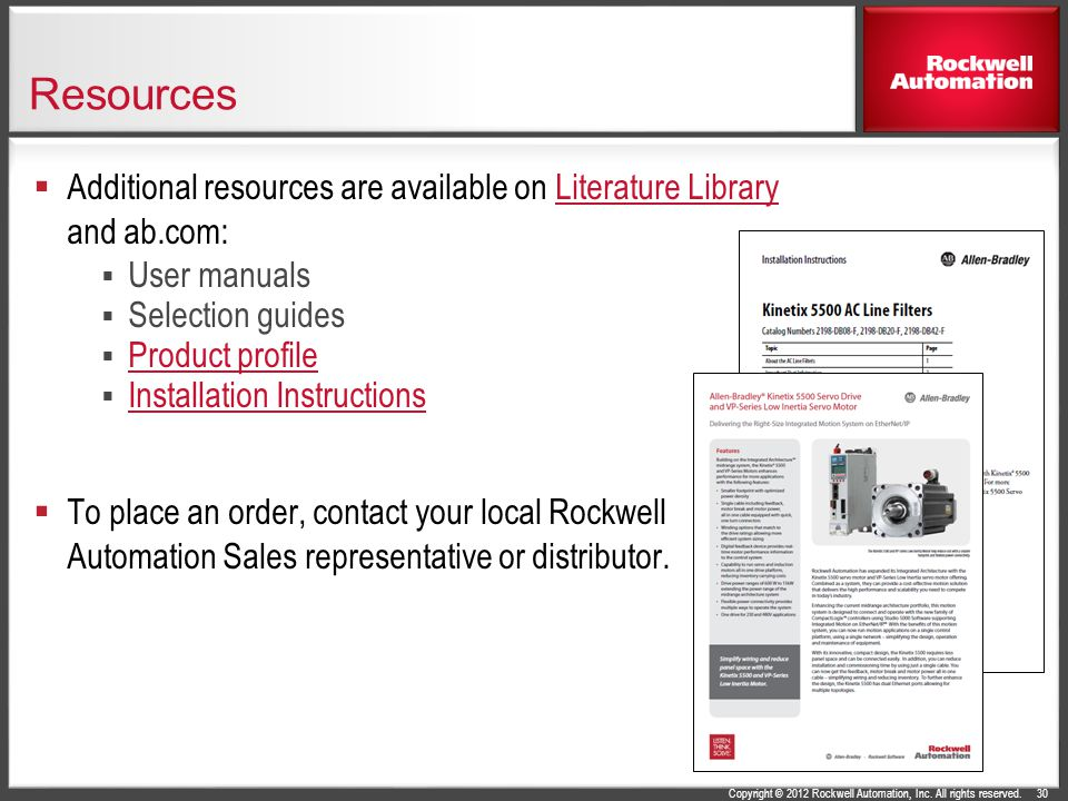 Resources Additional resources are available on Literature Library and ab.com: User manuals. Selection guides.