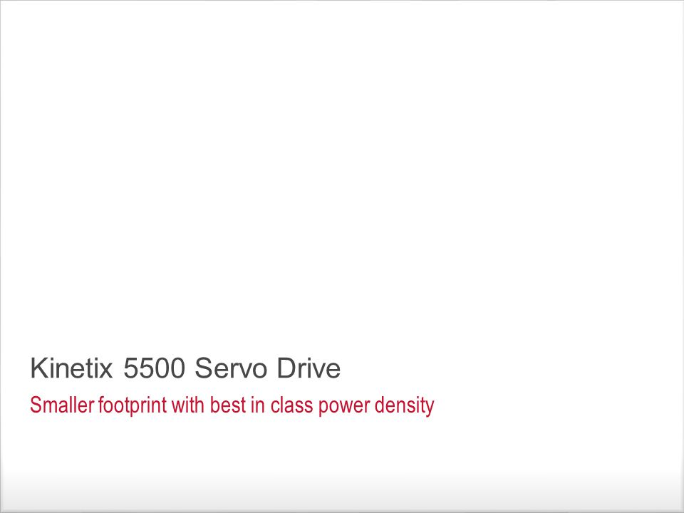 Kinetix 5500 Servo Drive Smaller footprint with best in class power density