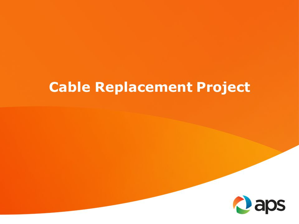Cable Replacement Project