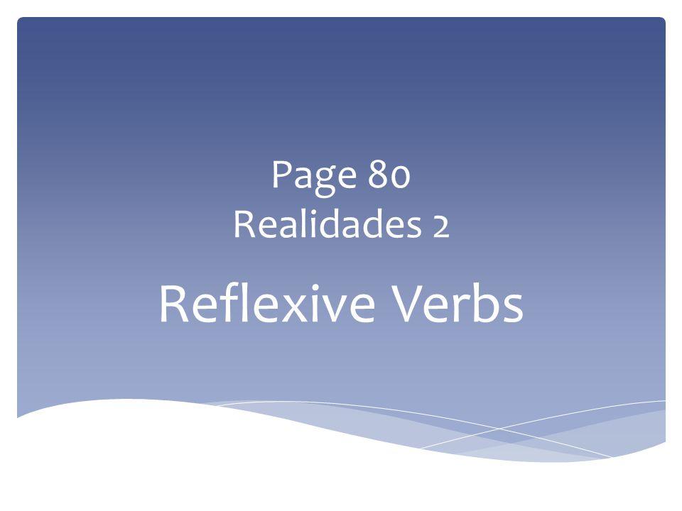 Page 80 Realidades 2 Reflexive Verbs
