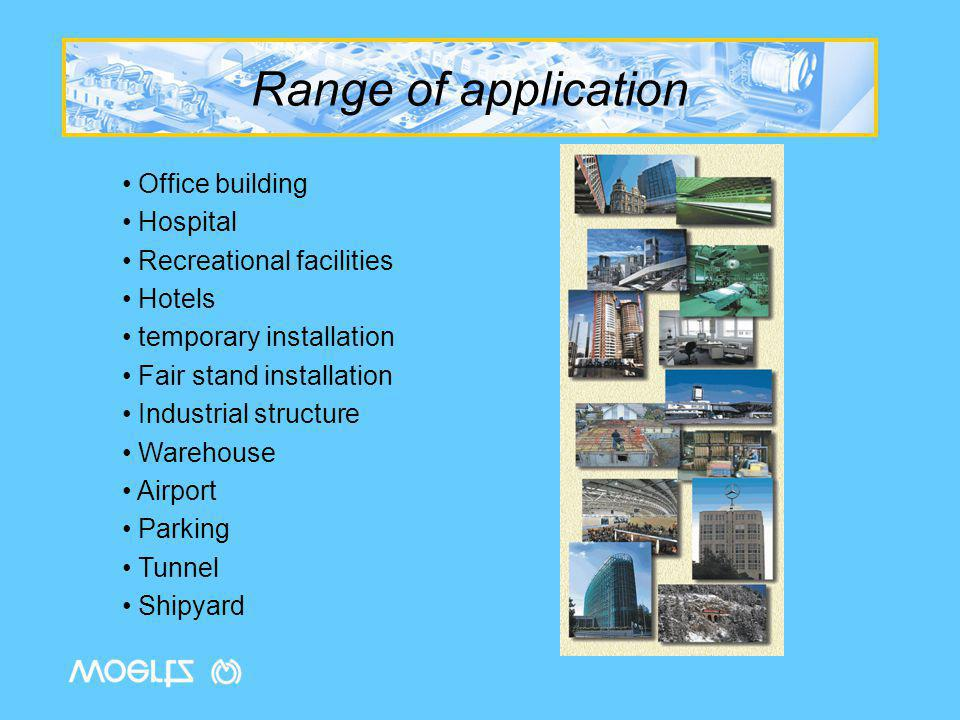 Range of application Office building Hospital Recreational facilities