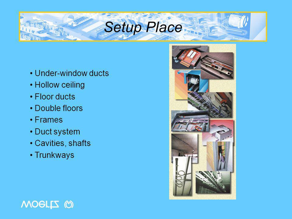 Setup Place Under-window ducts Hollow ceiling Floor ducts