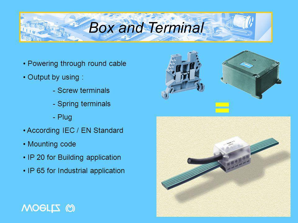 = Box and Terminal Powering through round cable Output by using :