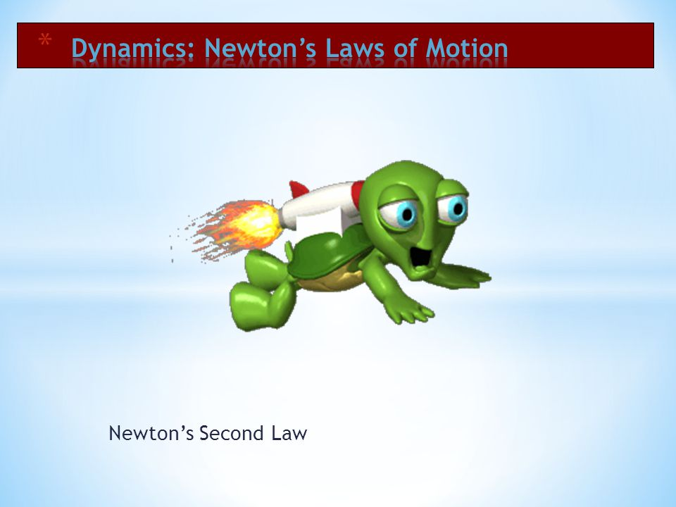 Dynamics: Newton's Laws of Motion