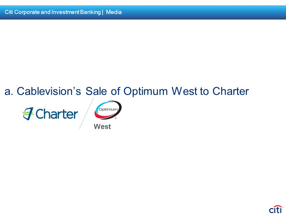 a. Cablevision's Sale of Optimum West to Charter