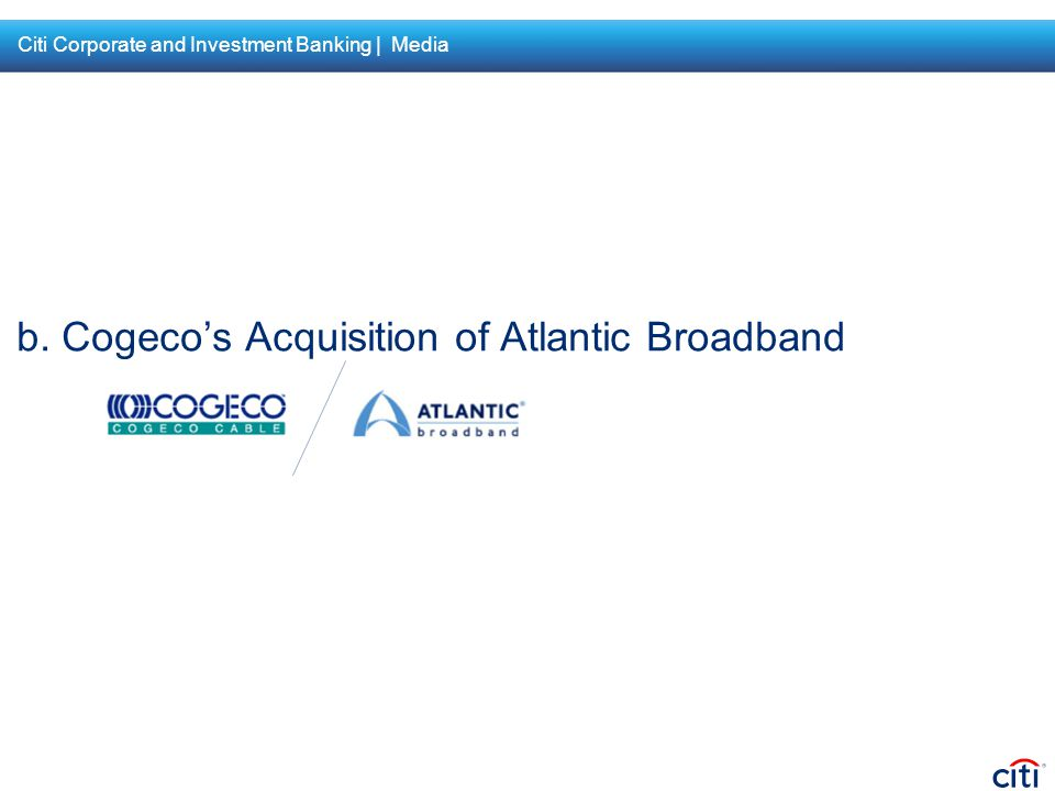 b. Cogeco's Acquisition of Atlantic Broadband