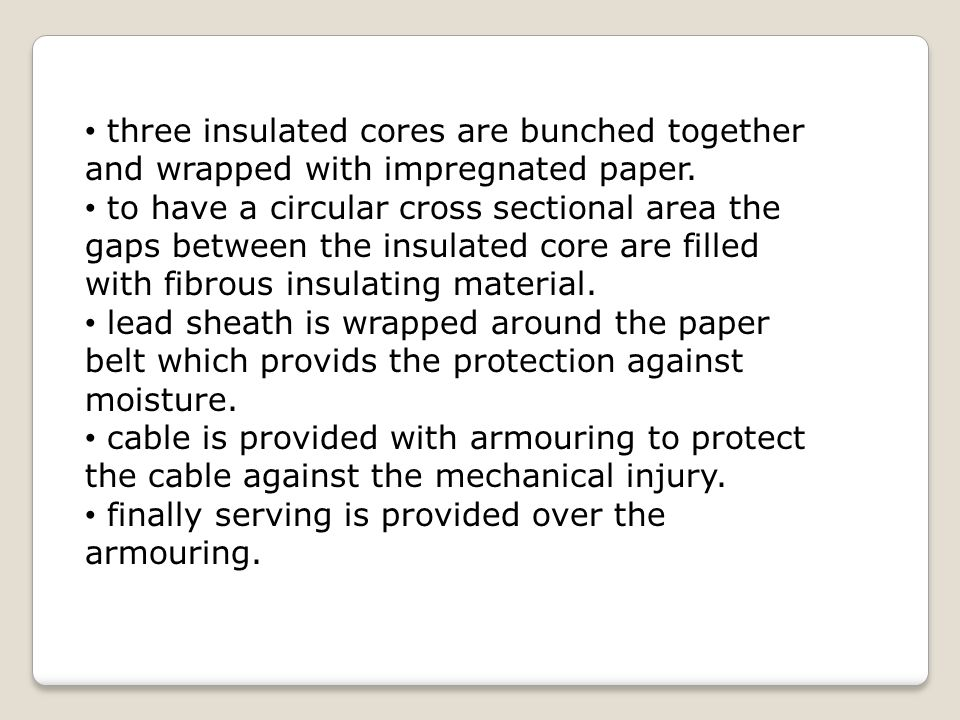 three insulated cores are bunched together and wrapped with impregnated paper.