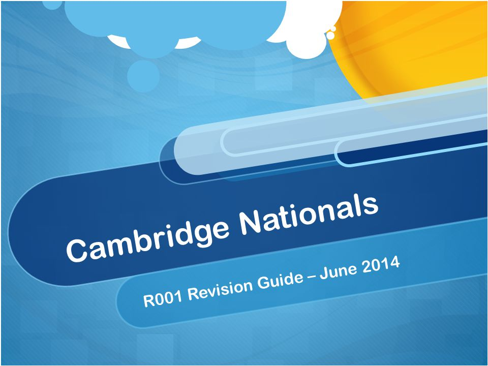 Cambridge Nationals R001 Revision Guide – June 2014