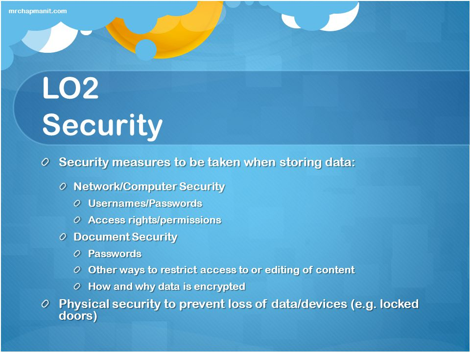 LO2 Security Security measures to be taken when storing data: