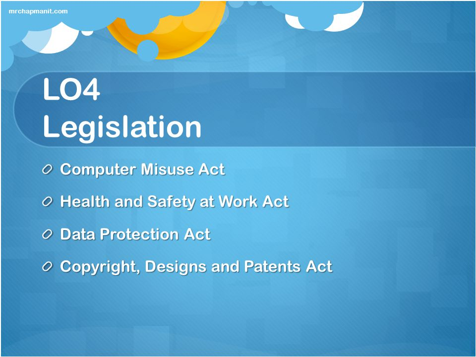 LO4 Legislation Computer Misuse Act Health and Safety at Work Act