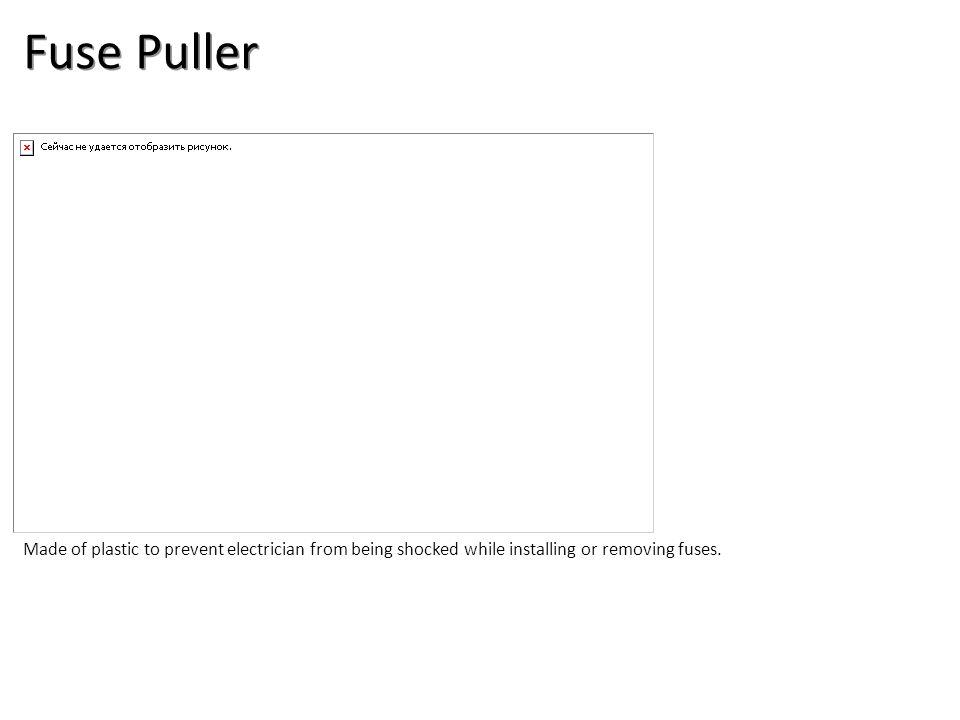 Fuse Puller Electrical-Electrical Tools Image: FusePuller.jpg Height: 561.6 Width: 900.